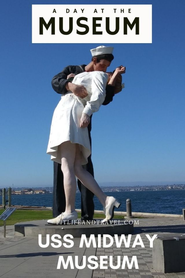 A Day At The Museum: USS Midway Museum San Diego. FitlifeandTravel. The Kissing Sailor statue.