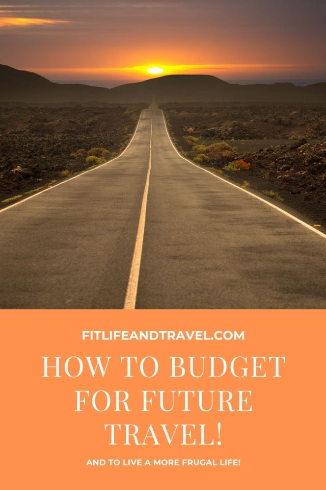 Simple Steps To Budget For Travel and Live A More Frugal Life! FitlifeandTravel.com
