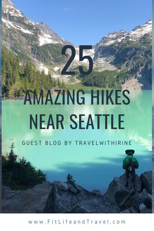 25 Amazing Hikes Near Seattle Washington.  FitLifeandTravel.com