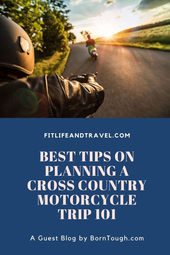 Best Tips On Planning A Cross Country Motocycle Trip 101. Fitlifeandtravel.com