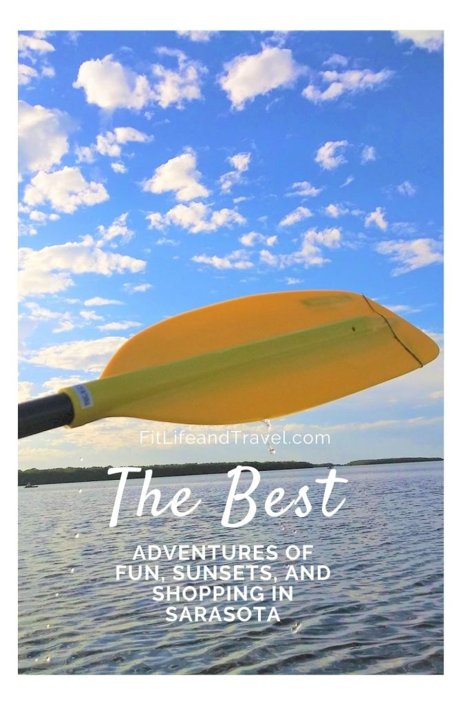 The Best Adventures of Fun, Sunsets, and Shopping in Sarasota! Fitlifeandtravel.com