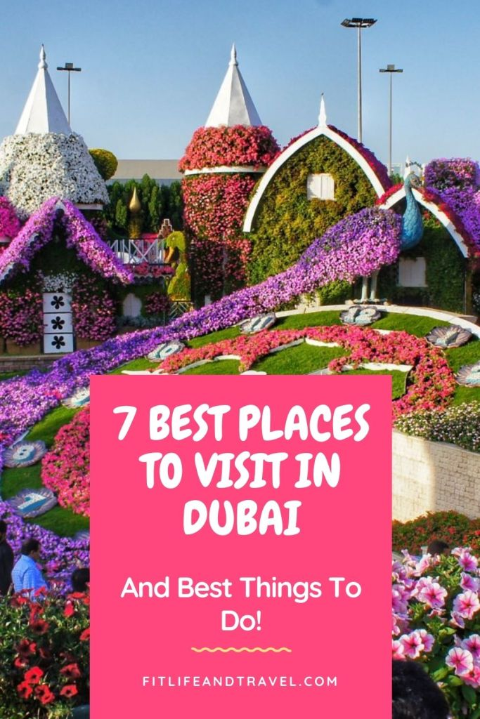 7 Best Places To Visit in Dubai! Fitlifeandtravel.com