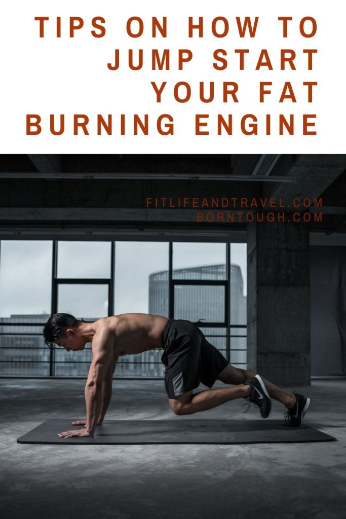 Tips on How To Jump start Your Fat Burning Engine